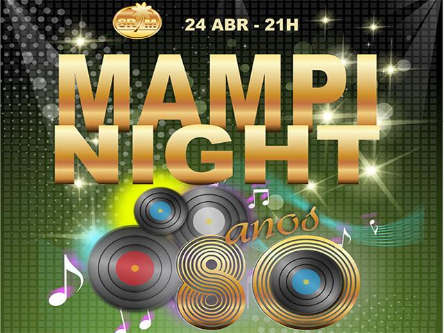 Vem aí o Mampi Night, da S.R. Mampituba